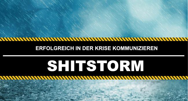 Shitstorm - erfolgreiche Kommunikation in der Krise